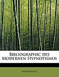 Bibliographic Des Modernen Hypnotismus