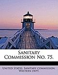 Sanitary Commission No. 75.