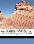 Cat Chisme Politique de La Constitution Espagnole, Applicable Toute Constitution Fond E Sur Les PR
