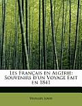 Les Fran Ais En Alg Rie: Souvenirs D'Un Voyage Fait En 1841
