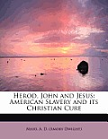 Herod, John and Jesus: American Slavery and Its Christian Cure