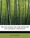 Six Lectures on the History of German Thought