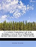 Carnegie Endowment for International Peace Division of Intercourse and Education