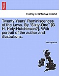 Twenty Years' Reminiscences of the Lews. by Sixty-One [G. H. Hely-Hutchinson?]. with Portrait of the Author and Illustrations.