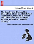 The Country and Church of the Cheeryble Brothers [I.E. Ramsbottom in Lancashire, the Home of William and Daniel Grant, the Cherryble Brothers of Dicke