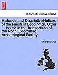 Historical and Descriptive Notices of the Parish of Deddington, Oxon ... Issued in the Transactions of the North Oxfordshire Archaeological Society.
