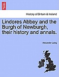 Lindores Abbey and the Burgh of Newburgh, Their History and Annals.