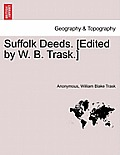 Suffolk Deeds. [Edited by W. B. Trask.]