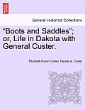 Boots and Saddles; Or, Life in Dakota with General Custer.