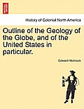 Outline of the Geology of the Globe, and of the United States in Particular. Second Edition.