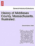 History of Middlesex County, Massachusetts. Illustrated. Vol. II.