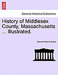 History of Middlesex County, Massachusetts ... Illustrated. Vol. I