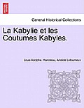 La Kabylie Et Les Coutumes Kabyles. Tome II