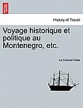 Voyage Historique Et Politique Au Montenegro, Etc.