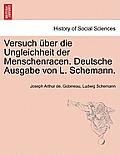 Versuch Uber Die Ungleichheit Der Menschenracen. Deutsche Ausgabe Von L. Schemann. Dritter Band