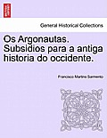 OS Argonautas. Subsidios Para a Antiga Historia Do Occidente.