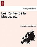Les Ruines de La Meuse, Etc. Tome Deuxieme.