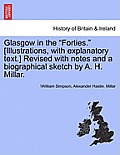 Glasgow in the Forties. [Illustrations, with Explanatory Text.] Revised with Notes and a Biographical Sketch by A. H. Millar.