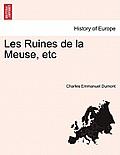 Les Ruines de La Meuse, Vol. I
