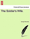 The Soldier's Wife. the Original Edition