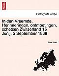 In Den Vreemde. Herinneringen, Ontmoetingen, Schetsen Zwitserland 15 Junij. 5 September 1839