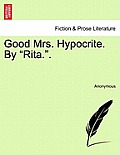 Good Mrs. Hypocrite. by Rita..