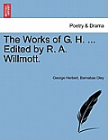 The Works of G. H. ... Edited by R. A. Willmott. Vol. II
