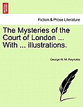 The Mysteries of the Court of London ... with ... Illustrations. Vol. VII., Vol. I, Fourth Series.
