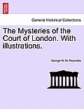 The Mysteries of the Court of London. with Illustrations. Vol. VIII.