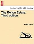 The Belton Estate. Vol. III, Third Edition.