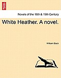 White Heather. a Novel.