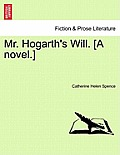 Mr. Hogarth's Will. [A Novel.] Vol. II