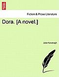 Dora. [A Novel.] Vol. III.