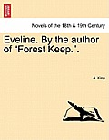 Eveline. by the Author of Forest Keep..