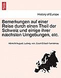 Bemerkungen Auf Einer Reise Durch Einen Theil Der Schweiz Und Einige Ihrer Naechsten Umgebungen, Etc.