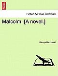 Malcolm. [A Novel.] Vol. II