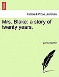 Mrs. Blake: A Story of Twenty Years.