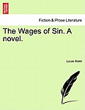 The Wages of Sin. a Novel.Vol.II