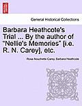 Barbara Heathcote's Trial ... by the Author of Nellie's Memories [I.E. R. N. Carey], Etc. Vol. III.