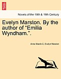 "Evelyn Marston. By The Author Of ""Emilia Wyndham.."" by Anne Marsh-caldwell"