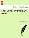 That Other Woman. a Novel. Vol. I