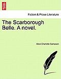 The Scarborough Belle. a Novel.