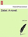 Zebel. a Novel.
