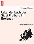 Urkundenbuch Der Stadt Freiburg Im Breisgau. 1 Band, 1 Abtheilung
