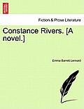 Constance Rivers. [A Novel.] Vol. III