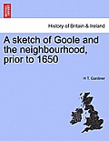 A Sketch of Goole and the Neighbourhood, Prior to 1650