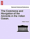 The Commerce and Navigation of the Ancients in the Indian Ocean. Vol. II.