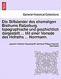 Die Stiftslander Des Ehemaligen Bisthums Ratzeburg, Topographische Und Geschichtlich Dargestellt ... Mit Einer Vorrede Des Hofraths ... Norrmann.