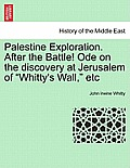 Palestine Exploration. After the Battle! Ode on the Discovery at Jerusalem of Whitty's Wall, Etc