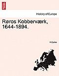 Roros Kobbervaerk, 1644-1894.